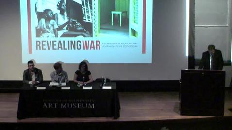 Thumbnail for entry Revealing War: A Conversation about Art and Journalism in the 21st Century