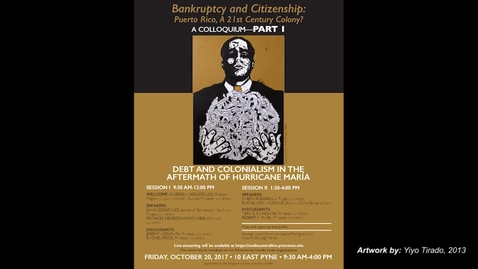 Bankruptcy and Citizenship: Puerto Rico a 21st Century Colony? (Session II: 1:30-4:00pm )