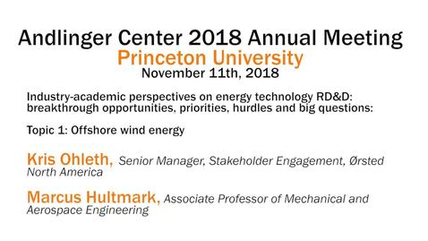 Thumbnail for entry Andlinger Center 2018 Annual Meeting: Industry-academic perspectives on energy technology, Topic 1: Offshore Wind Energy (video 3)