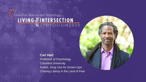 Thumbnail for entry Living at the Intersection Symposium 2020 Afternoon Keynote, Carl Hart Ph.D.