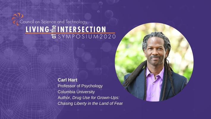 Living at the Intersection Symposium 2020 Afternoon Keynote, Carl Hart Ph.D.