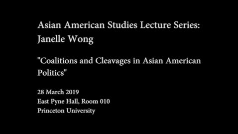 "Thumbnail for entry Asian American Studies Lecture: ""Coalitions and Cleavages in Asian American Politics"" by Janelle Wong"