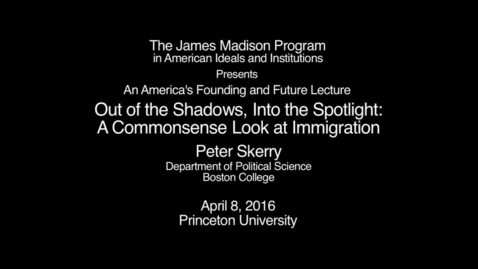 Thumbnail for entry Out of the Shadows, Into the Spotlight: A Commonsense Look at Immigration