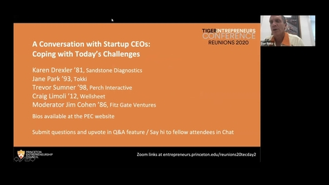 Thumbnail for entry Reunions 2020 Tiger Entrepreneurs Conference: A Conversation with Startup CEOs: Coping with Today's Challenges