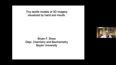Thumbnail for entry Making Molecular Imagery More Accessible to Students with Blindness presented by Dr. Bryan Shaw at ISLAND 2021