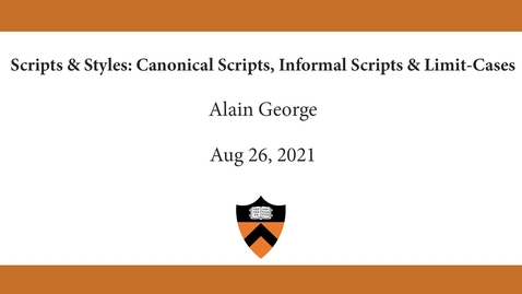Thumbnail for entry Alain George | Scripts & Styles- Canonical Scripts, Informal Scripts & Limit-Cases