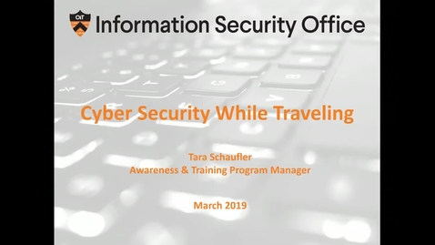 Thumbnail for entry Cyber Security While Traveling - Webinar - March 26, 2019