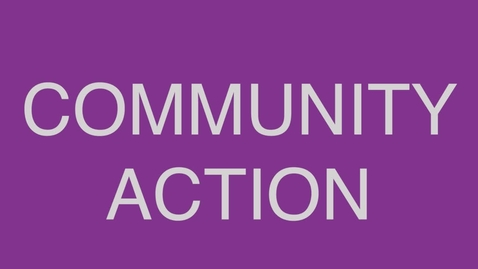Thumbnail for entry Community Action