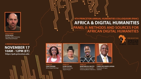Thumbnail for entry Methods and Sources for African Digital Humanities – Princeton African Humanities Colloquium 2020