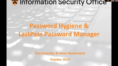 Thumbnail for entry Webinar:  Password Hygiene & LastPass Password Manager - October 18, 2019