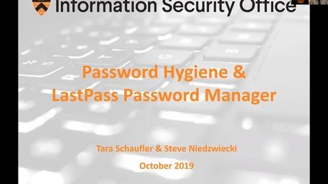 Thumbnail for entry Webinar:  Password Hygiene & LastPass Password Manager - October 18, 2019