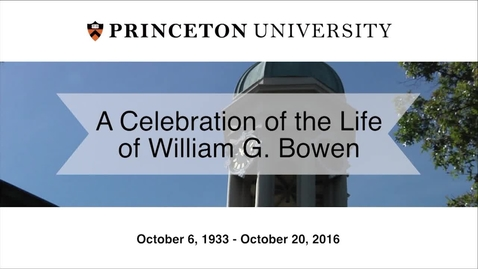 Thumbnail for entry A Celebration of the Life of William G. Bowen