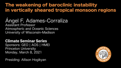 Thumbnail for entry Climate Seminar Series: The weakening of baroclinic instability in vertically sheared tropical monsoon regions