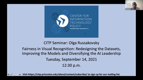 Thumbnail for entry CITP Seminar: Olga Russakovsky - Fairness in Visual Recognition: Redesigning the Datasets, Improving the Models and Diversifying the AI Leadership