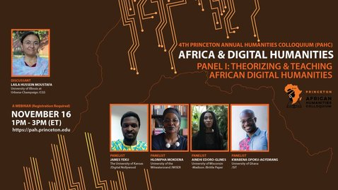 Thumbnail for entry Theorizing and Teaching African Digital Humanities  - Princeton African Humanities Colloquium 2020