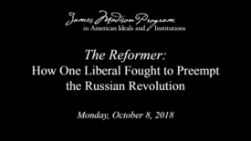 Thumbnail for entry The Reformer: How One Liberal Fought to Preempt the Russian Revolution