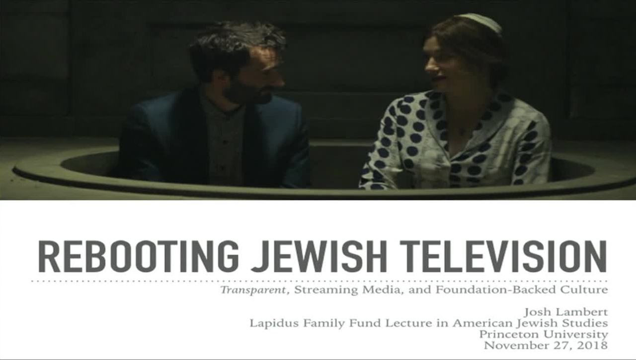 "Josh Lambert ""Rebooting JewishTelevision"""