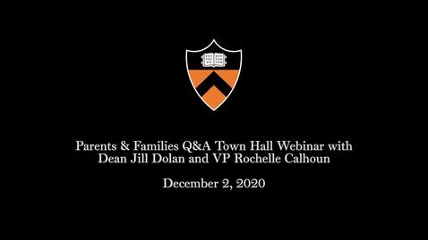 Thumbnail for entry Parents & Families Q&A Town Hall Webinar with Dean Jill Dolan and VP Rochelle Calhoun