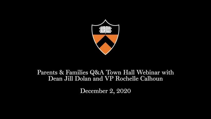 Parents & Families Q&A Town Hall Webinar with Dean Jill Dolan and VP Rochelle Calhoun