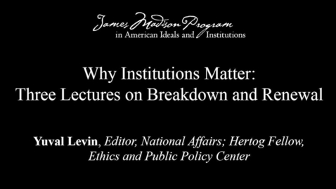 Thumbnail for entry Why Institutions Matter (Lecture 1 of 3)