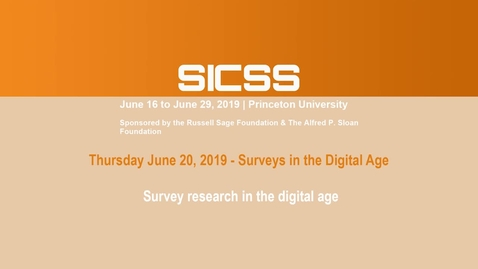Thumbnail for entry SICSS 2019 - Survey research in the digital age