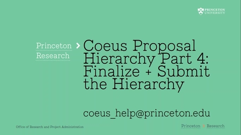 Thumbnail for entry 6.4 Hierarchy Part 4:  Finalize+ Submit the Coeus Proposal Hierarchy