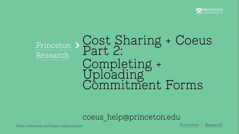 Thumbnail for entry 5.2 Cost Sharing + Coeus Part 2:  Upload Commitment Forms + Letters