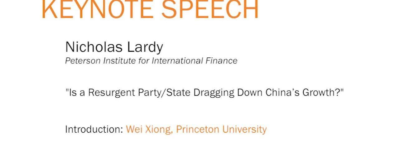 "Keynote Speech: Nicholas Lardy - ""Is a Resurgent Party/State Dragging Down China's Growth?"""