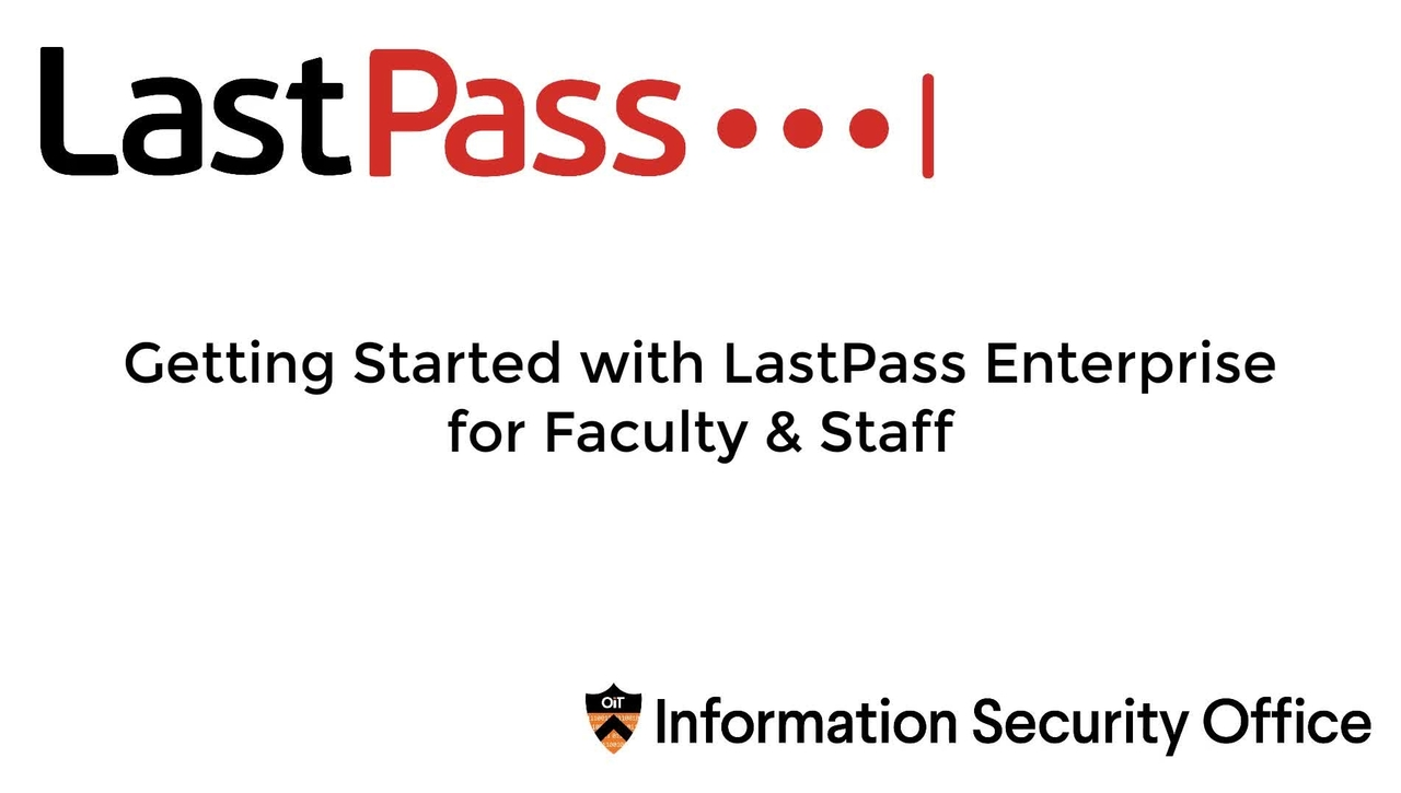 Getting Started with LastPass Enterprise for Faculty & Staff