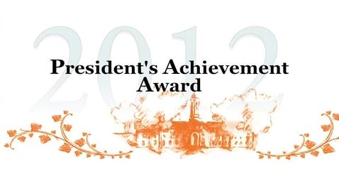 Thumbnail for entry 2012 President's Achievement Award