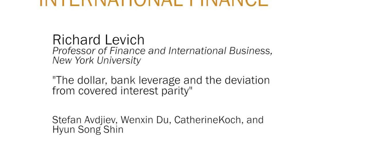 "Richard Levich ""The dollar, bank leverage and the deviation from covered interest parity"""