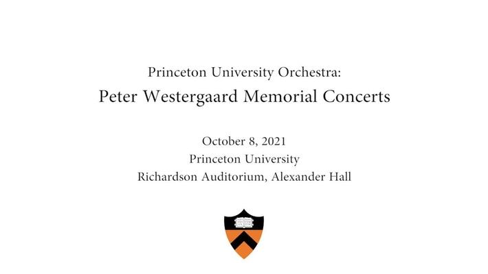 Princeton University Orchestra: Peter Westergaard Memorial Concerts Oct. 8, 2021