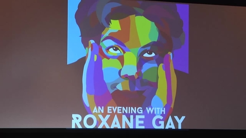 Thumbnail for entry 20171004_An Evening With Roxane Gay