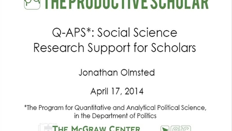 Thumbnail for entry The Productive Scholar - Q-APS: Social Science Research Support for Scholars