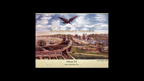 Thumbnail for entry HIS 372 Revolutionary America