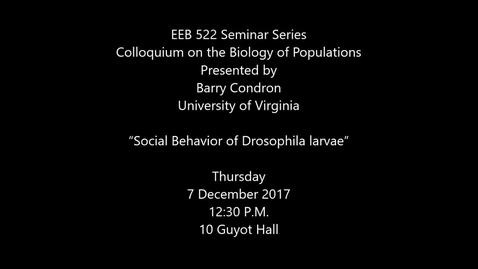 Thumbnail for entry Barry Condron - Social Behavior of Drosophila Larvae