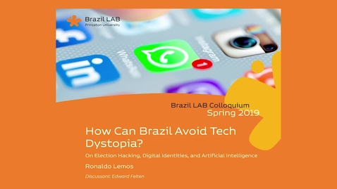 Thumbnail for entry How Can Brazil Avoid Tech Dystopia? On Election Hacking, Digital Identities, and Artificial Intelligence