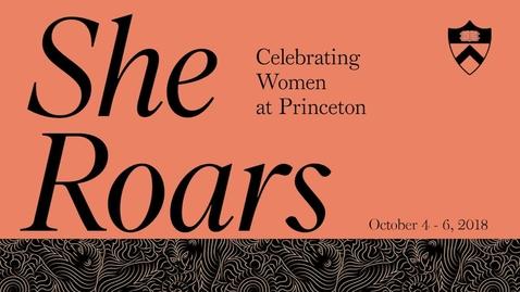 Thumbnail for entry She Roars: Entrepreneurship the Princeton Way