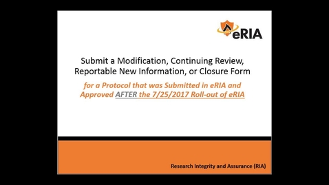 Thumbnail for entry Submit a Modification, Continuing Review, Reportable New Information, or Closure