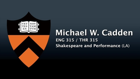 Thumbnail for entry ENG 315 / THR 315 - Shakespeare and Performance