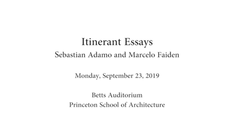 """Thumbnail for entry """"Itinerant Essays"""" a lecture by Sebastián Adamo and Marcelo Faiden"""