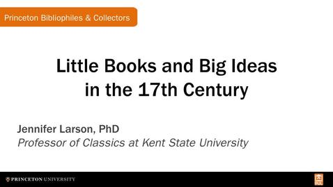 Thumbnail for entry Little Books and Big Ideas in the 17th Century (Princeton Bibliophiles & Collectors)