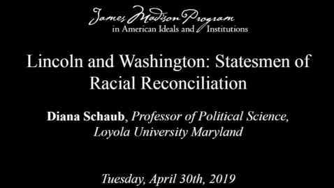 Thumbnail for entry Lincoln and Washington: Statesmen of Racial Reconciliation, Lecture 1