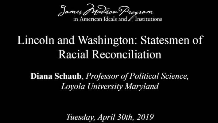 Lincoln and Washington: Statesmen of Racial Reconciliation, Lecture 1
