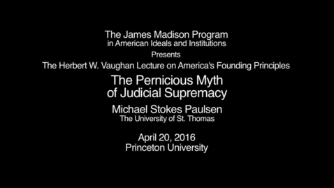 Thumbnail for entry The Pernicious Myth of Judicial Supremacy