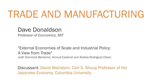 """Thumbnail for entry """"External Economies of Scale and Industrial Policy: A View from Trade"""" - Dave Donaldson"""