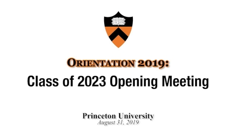 Thumbnail for entry Orientation 2019: Class of 2023 Opening Meeting