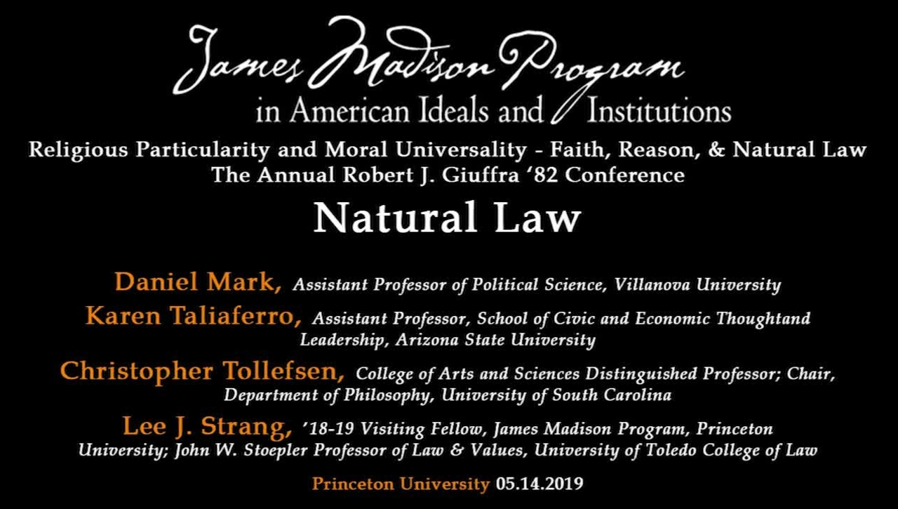 Religious Particularity and Moral Universality - Faith, Reason, and Natural Law: Day 1, Session 2: Natural Law