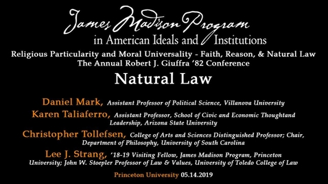 Thumbnail for entry Religious Particularity and Moral Universality - Faith, Reason, and Natural Law: Day 1, Session 2: Natural Law