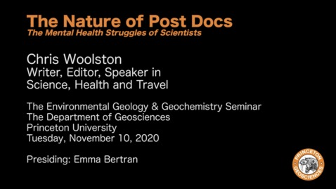 Thumbnail for entry Environmental Geology & Geochemistry Seminar:  The Nature of Post Docs - The Mental Health Struggles of Scientists